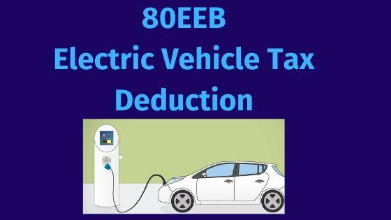 80EEB Electric Vehicles Tax Deduction